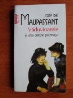 Anticariat: Guy de Maupassant - Vaduvioarele si alte proze poznase (Top 10+)