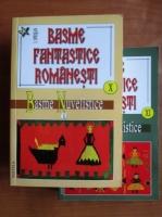 I. Oprisan - Basme fantastice romanesti (volumele 1, 2)