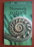 Ian Stewart - Numerele naturii. Ireala realitate a imaginatiei matematice