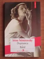 Anticariat: Irene Nemirovsky - Dusmanca. Balul
