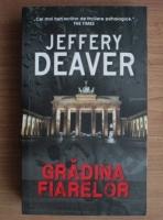 Jeffery Deaver - Gradina fiarelor