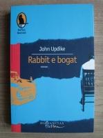 John Updike - Rabbit e bogat
