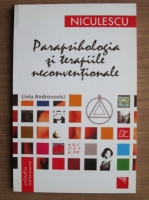 Liviu Andronovici - Parapsihologia si terapiile neconventionale