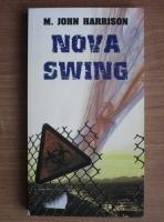 M. John Harrison - Nova Swing