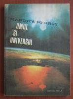 Anticariat: Mandics Gyorgy - Omul si universul