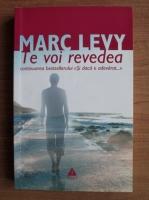 Marc Levy - Te voi revedea