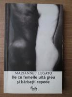 Anticariat: Marianne J. Legato - De ce femeile uita greu si barbatii repede