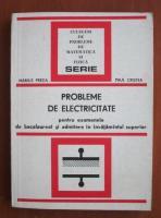Marius Preda - Probleme de electricitate pentru examenele de bacalaureat si admitere in invatamantul superior