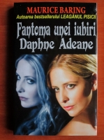 Anticariat: Maurice Baring - Fantoma unei iubiri. Daphne Adeane