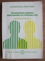 Anticariat: Mihaela Minulescu - Psihodiagnoza moderna. Chestionarele de personalitate