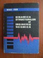 Anticariat: Mihail Ifrim - Dinamica structurilor si inginerie seismica