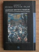 Anticariat: Ovidiu-Victor Olar - Razbunare impotriva tiranilor. Teoria politica a protestantismului francez