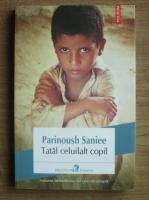 Parinoush Saniee - Tatal celuilalt copil