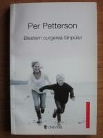 Per Petterson - Blestem curgea timpului