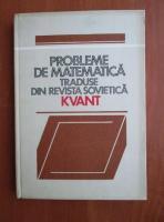 Anticariat: Probleme de matematica traduse din revista sovietica Kvant (volumul 1)