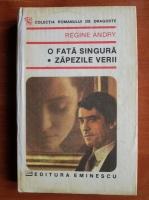Anticariat: Regine Andry - O fata singura. Zapezile verii