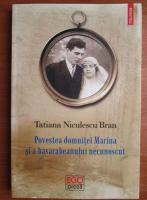 Tatiana Niculescu Bran - Povestea domnitei Marina si a basarabeanului necunoscut