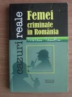 Anticariat: Traian Tandin - Femei criminale in Romania. Cazuri reale