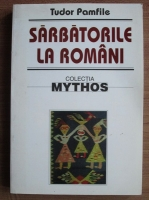 Tudor Pamfile - Sarbatorile la romani