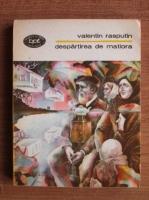 Anticariat: Valentin Rasputin - Despartirea de Matiora