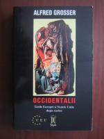 Anticariat: Alfred Grosser - Occidentalii (tarile Europei si Statele Unite dupa razboi)