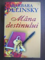 Barbara Delinsky - Mana destinului
