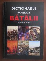 Anticariat: Ian V. Hogg - Dictionarul marilor batalii