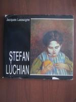 Jacques Lassaigne - Stefan Luchian (album pictura)