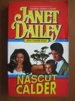 Janet Dailey - Nascut Calder