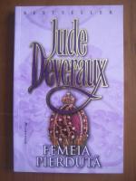 Anticariat: Jude Deveraux - Femeia pierduta