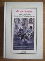 Anticariat: Jules Verne - Clovis Dardentor. Secretul lui Wilhelm Storitz (Nr. 32)
