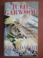Julie Garwood - Trandafiri pentru ea