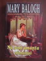 Mary Balogh - Nu sunt amanta nimanui
