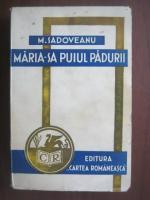 Anticariat: Mihail Sadoveanu - Maria-sa puiul padurii (1942)