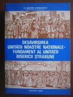 Anticariat: Nestor Vornicescu - Desavarsirea unitatii noastre nationale , fundament al unitatii bisericii strabune