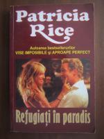 Anticariat: Patricia Rice - Refugiati in paradis