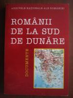 Romanii de la Sud de Dunare (documente)