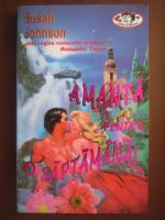 Anticariat: Susan Johnson - Amanta pentru o saptamana