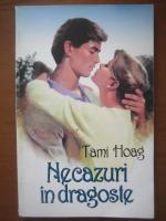 Tami Hoag - Necazuri in dragoste