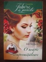 Anticariat: Teresa Medeiros - O noapte compromitatoare