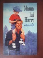 Victoria Leigh - Mama lui Harry