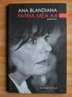Ana Blandiana - Patria mea A4. Poeme noi