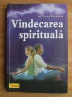 Anticariat: Bruce Goldberg - Vindecarea spirituala