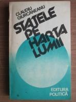 Anticariat: Claudiu Giurcaneanu - Statele pe harta lumii (1983)