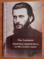 Anticariat: Dan Lucinescu - Parintele Arsenie Boca, un sfant al zilelor noastre