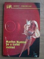 Danut Ungureanu - Marilyn Monroe pe o curba inchisa