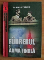 Anticariat: Dr. Emil Strainu - Fuhrerul si arma finala