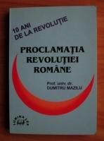 Anticariat: Dumitru Mazilu - Proclamatia revolutiei romane