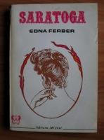 Anticariat: Edna Ferber - Saratoga