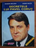 Anticariat: Eugen Delcea - Secretele lui Pavel Corut